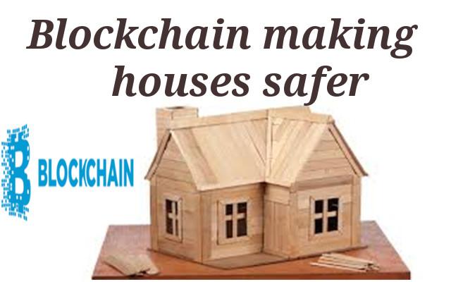 Blockchain making houses safer