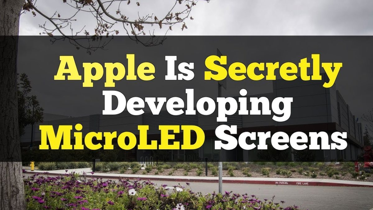 Apple Is Secretly Developing MicroLED Screens
