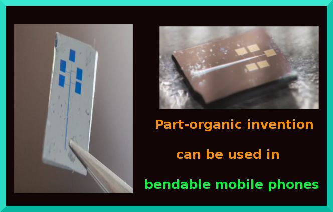 Part-organic invention can be used in bendable mobile phones